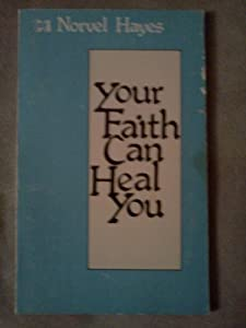Paperback Your Faith Can Heal You Book