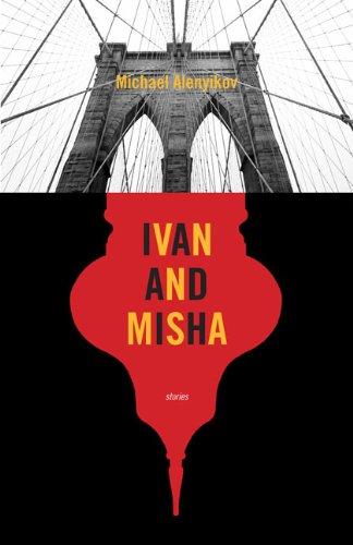 Ivan and Misha: Stories