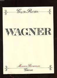 Wagner, histoire d'un artiste. par Guy de  Pourtalès