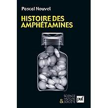 Histoire des amphétamines (Science histoire et société) (French Edition)