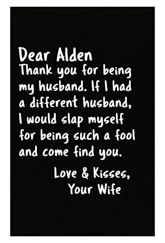 Alden Hanging - Sierra Goods Dear Alden My Husband from Wife Funny Saying Marriage Valentines Poster