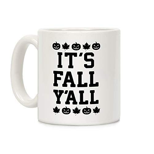 LookHUMAN It's Fall Y'all White 11 Ounce Ceramic Coffee Mug]()