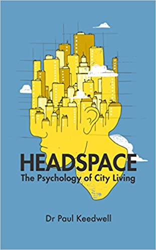 Headspace: The Psychology of City Living: Amazon co uk: Paul