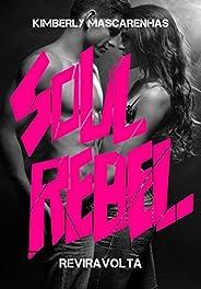 REVIRAVOLTA: Soul Rebel (Soul Rebel – Almas Rebeldes Livro 1)