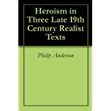 Heroism in Three Late 19th Century Realist Texts