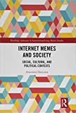 "Anastasia Denisova, ""Internet Memes and Society: Social, Cultural, and Political Contexts"" (Routledge, 2019)"