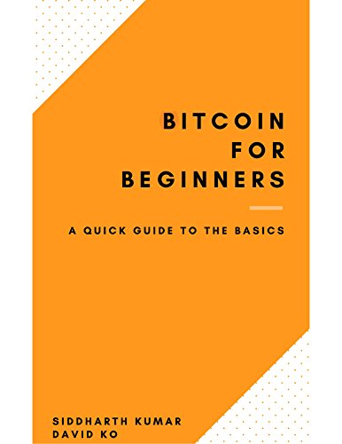 [D.o.w.n.l.o.a.d] Bitcoin For Beginners: A Quick Guide to the Basics<br />W.O.R.D