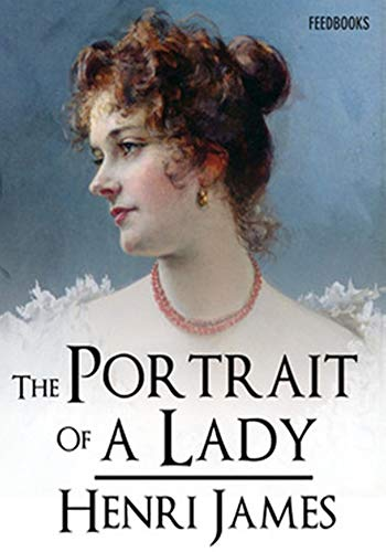 The Portrait of a Lady vol II - (ANNOTATED) Original, Unabridged, Complete, Enriched [Oxford University Press]