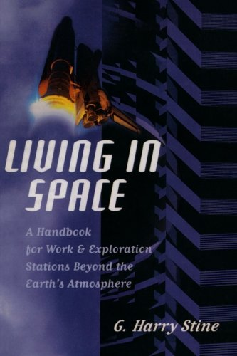 Living in Space: A Handbook for Work and Exploration Beyond the Earth's Atmosphere