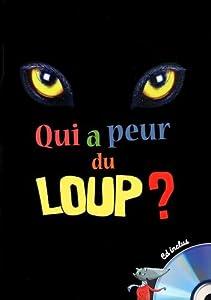 """Afficher """"Qui a peur du loup ?"""""""