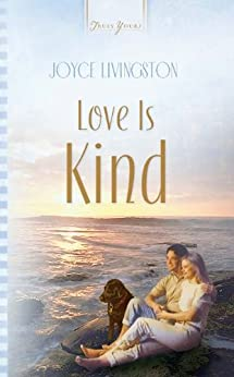 Love Is Kind (Truly Yours Digital Editions) by [Livingston, Joyce]