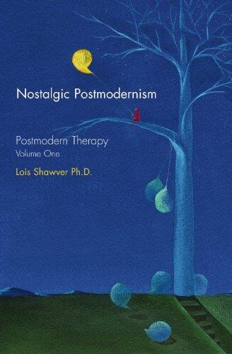 Nostalgic Postmodernism: Postmodern Therapy