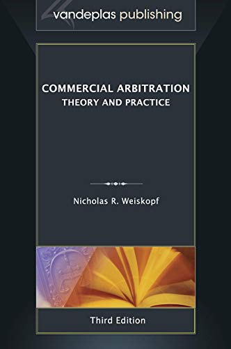 Commercial Arbitration: Theory and Practice, Third Edition