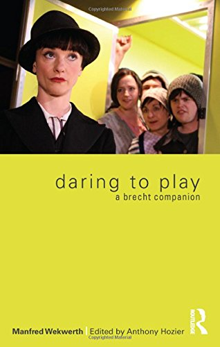 Daring to Play: A Brecht Companion by Routledge