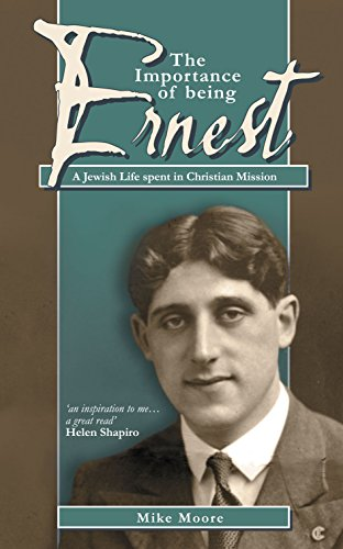 The Importance of Being Ernest: A Jewish Life spent in Christian Mission (Biography)
