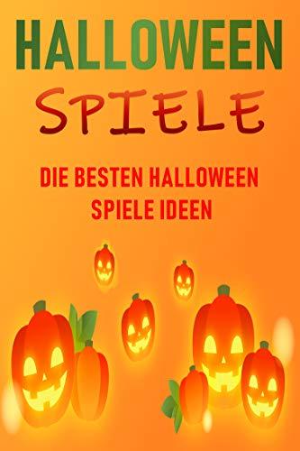 Halloween Spiele: Die besten Halloween Spiele Ideen (German Edition)