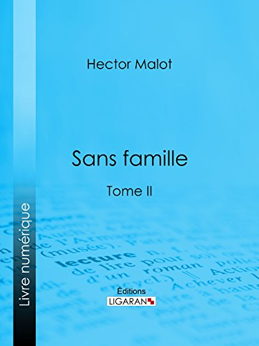 Sans famille: Tome II (French Edition)