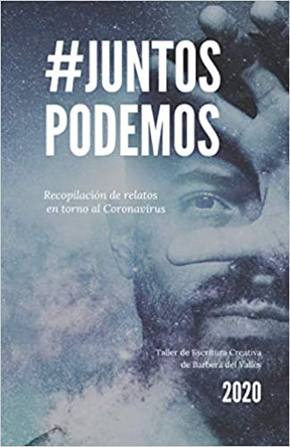 #JuntosPodemos: Relatos en torno al Coronavirus(Español) Tapa blanda – 8 abril 2020