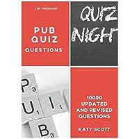 Ten Thousand Pub Quiz Questions: The Ultimate 10000 Quiz Questions