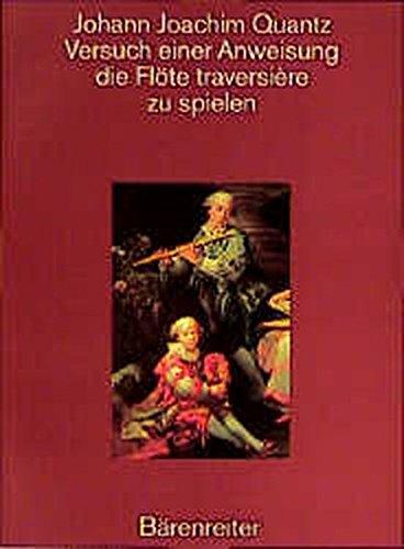 Versuch einer Anweisung, die Flöte traversière zu spielen. Reprint der Ausgabe Berlin 1752 (Versuch Einer Anweisung Die Flote Traversiere Zu Spielen)