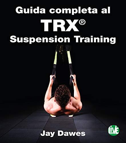 Guida completa al TRX® Suspension Training (Italian Edition) (Italian Language Training)