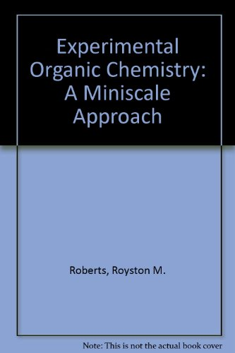 Experimental Organic Chemistry: A Miniscale Approach + Pre-Lab Exercises