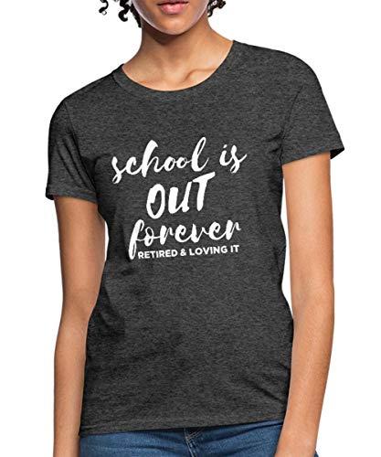 Spreadshirt School is Out Forever Teacher Retirement Women's T-Shirt, L (Size 12-14), Heather Black - Womens Forever T-shirt Dark