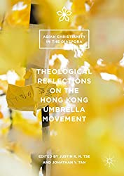 Theological Reflections on the Hong Kong Umbrella Movement (Asian Christianity in the Diaspora)