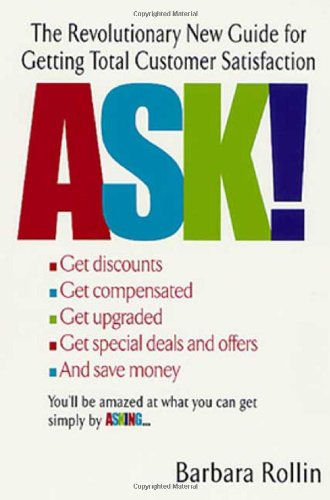 Ask!: The Revolutionary New Guide for Getting Total Customer Satisfaction ebook