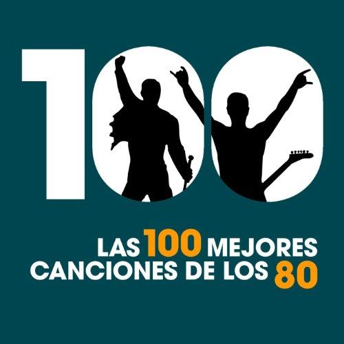 Las 100 Mejores Canciones de l...