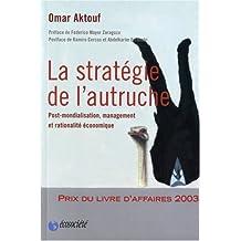 Stratégie de l'autruche (La): Post-mondialisation, management et