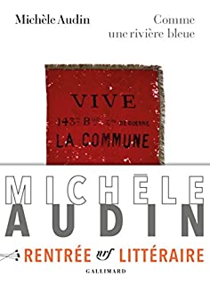Comme une rivière bleue : Paris 1871, Audin, Michèle