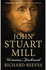 John Stuart Mill: Victorian Firebrand by Richard Reeves (2008-09-01) Paperback
