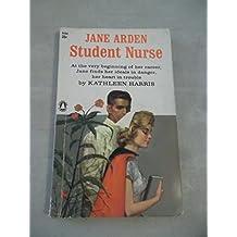 Jane Arden, Student Nurse