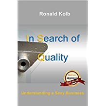 In Search of Quality: Understanding a Sexy Business