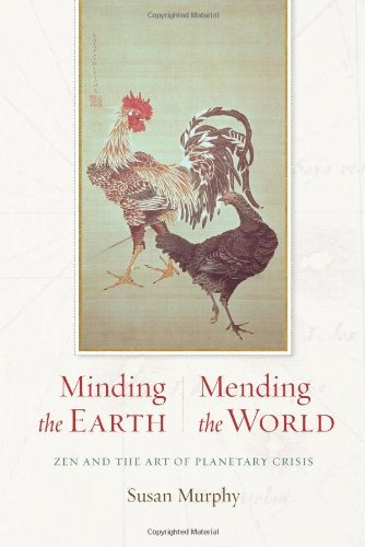 Minding the Earth, Mending the World: Zen and the Art of Planetary Crisis (The Setting Sun And The Rolling World)