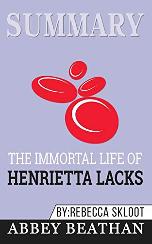 Summary of The Immortal Life of Henrietta Lacks by Rebecca Skloot (The Immortal Life Of Henrietta Lacks Analysis)