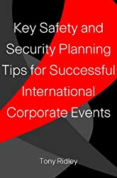 Key Safety and Security Planning Tips for Successful International Corporate Events