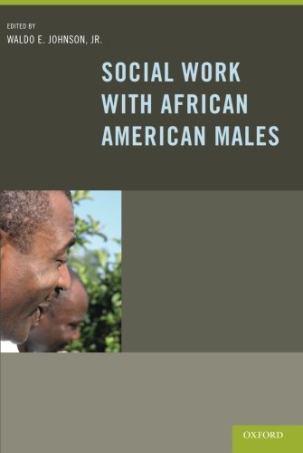 Search : Social Work With African American Males: Health, Mental Health, and Social Policy