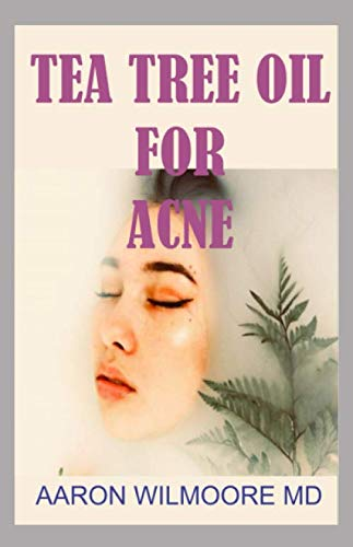 TEA TREE OIL FOR ACNE: Everything you need to know about tea tree oil and how its the most potent natural treatment for clearing acne!
