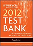 img - for Wiley CPA Exam Review 2012 Test Bank 1 Year Access, Regulation by O. Ray Whittington (2012-02-14) book / textbook / text book