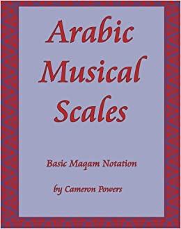 Arabic Musical Scales basic maqam notation cameron powers Pdf