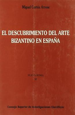 El descubrimiento del arte bizantino en España Nueva Roma: Amazon.es: Cortés Arrese, Miguel: Libros