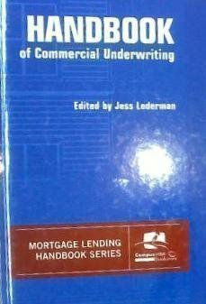 Handbook of Commercial Underwriting (Mortgage Lending Handbook Series)