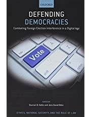 Defending Democracies: Combating Foreign Election Interference in a Digital Age