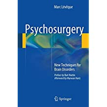 Psychosurgery: New Techniques for Brain Disorders