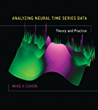 Analyzing Neural Time Series Data: Theory and Practice (Issues in Clinical and Cognitive Neuropsychology) (English Edition)
