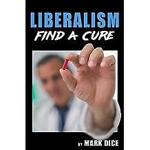 Liberalism: Find a Cure