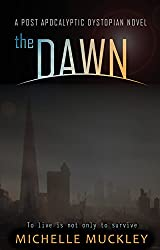 The Dawn: Omnibus edition (A Dystopian Science Fiction, Post Apocalyptic Series): A dystopian Sci-Fi series (English Edition)