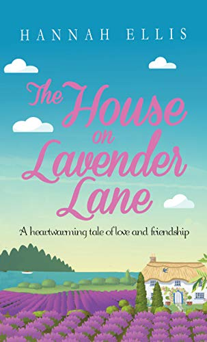 The House on Lavender Lane: A heartwarming tale of love and friendship (Hope Cove Book 5)